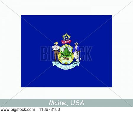 Maine Usa State Flag. Flag Of Me, Usa Isolated On White Background. United States, America, American