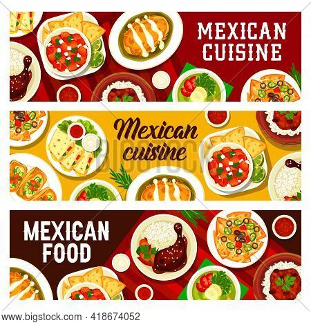 Mexican Cuisine Restaurant Meals With Nachos, Cheese And Meat Banners. Chicken With Mole Poblano Sau