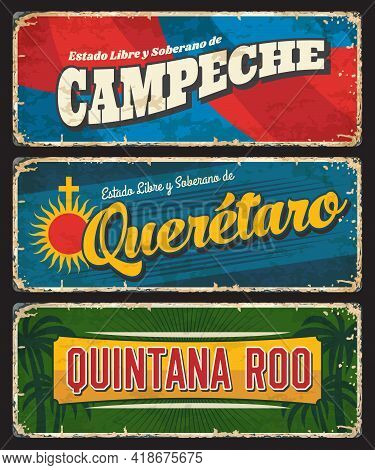Campeche, Queretaro And Quintana Roo Mexico States Vector Tin Plates. Mexico Regions Grunge Signs Wi
