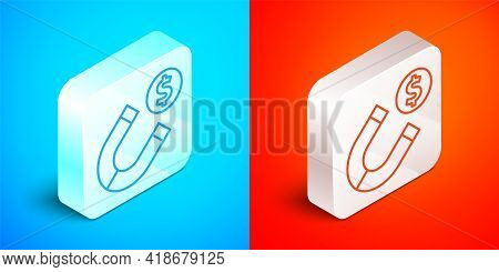 Isometric Line Magnet With Money Icon Isolated On Blue And Red Background. Concept Of Attracting Inv