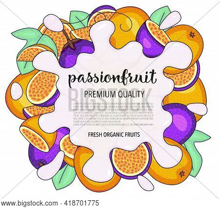 Vector Background With Passionfruit, Whole And Pieces - Splash Of Water Or Milk