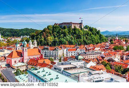 Ljubljana, Slovenia. Old Town And The Medieval Castle.