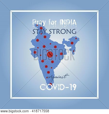 Pray For India. Stay Strong India Against Covid-19. Stay Strong India Against Coronavirus Vector Pos