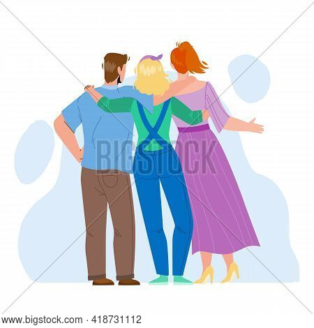 Friendship Young People Back Side View Vector. Man And Women Embracing Together, Friendship And Coop