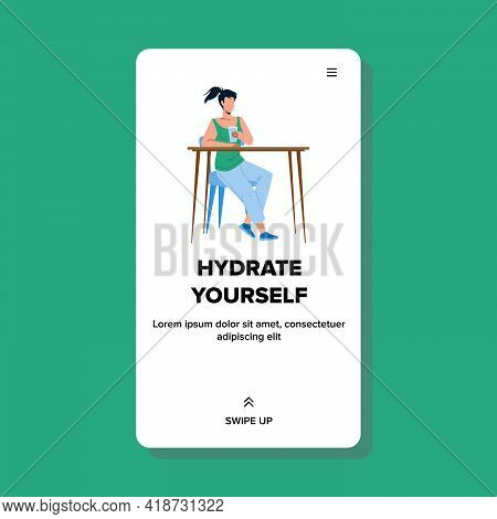Hydrate Yourself And Drink Healthy Water Vector. Young Women Sitting At Table And Hydrate Yourself,