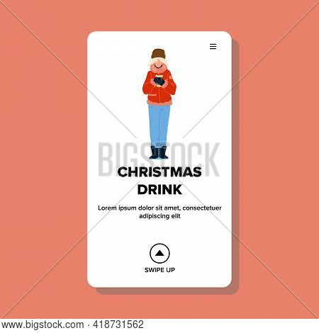 Christmas Drink Enjoying Woman On Street Vector. Hot Christmas Drink Drinking Young Girl. Character