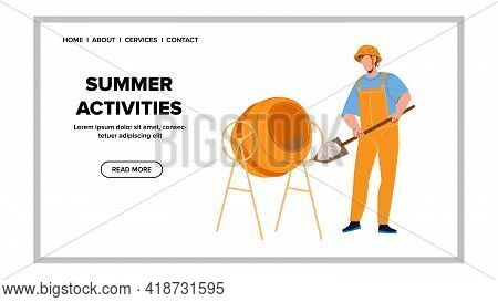 Summer Activities Of Builder For Building Vector. Worker Filling Cement With Shovel In Mixer For Pre