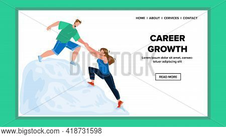 Career Growth Process Businesspeople Couple Vector. Businessman Helping Girl For Career Growth In Co
