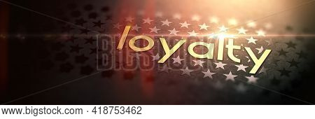Loyalty - Luxury Gold Word On Blurred Dark Background With Stars. Shiny Golden Text In Rays And Sun