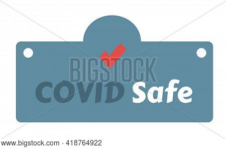 Text Design Covid Safe On Blue Background. Illustration Covid Safe Button Sign For Post Covid-19 Cor