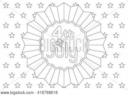 Coloring Page With Decor And Festive Quote On A Background With Stars For 4th Of July American Indep