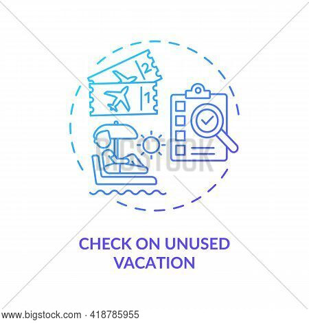 Check On Unused Vacation Concept Icon. Get Money For Vacation Idea Thin Line Illustration. Well-dese