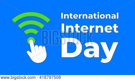 International Internet Day Vector Illustration. October 29 Celebration. Pointer Hand Clicking On Wi-