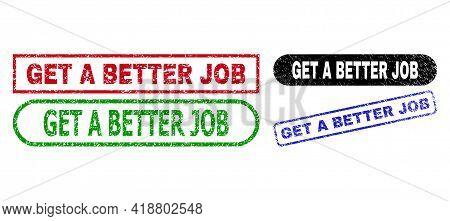 Get A Better Job Grunge Seal Stamps. Flat Vector Textured Seal Stamps With Get A Better Job Slogan I