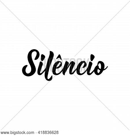 Brazilian Lettering. Translation From Portuguese - Silence. Modern Vector Brush Calligraphy. Ink Ill