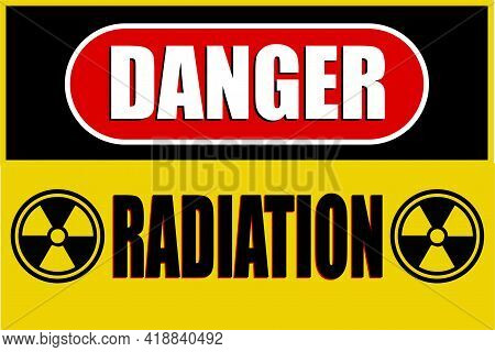 Radiation Danger sign with traditional radiation symbol with three blades.