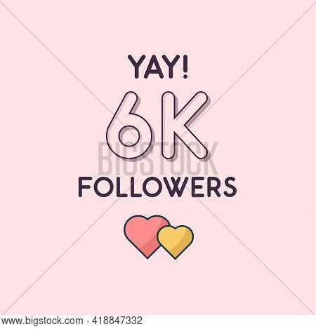 Yay 6k Followers Celebration, Greeting Card For 6000 Social Followers.