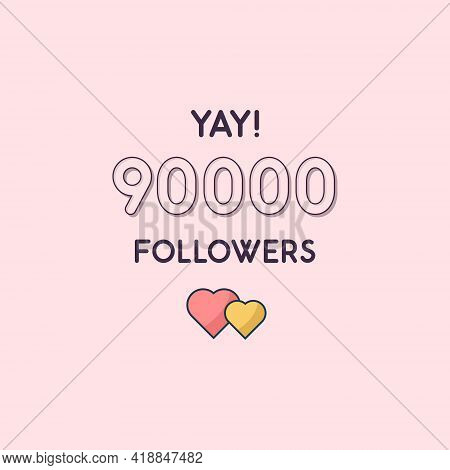 Yay 90000 Followers Celebration, Greeting Card For 90k Social Followers.