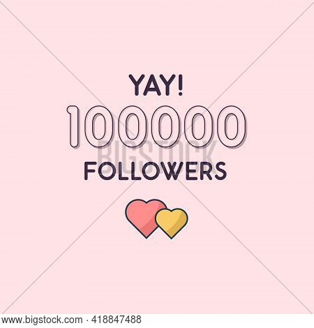 Yay 100000 Followers Celebration, Greeting Card For 100k Social Followers.