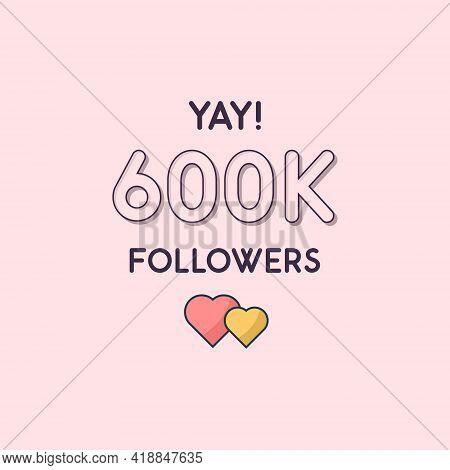 Yay 600000 Followers Celebration, Greeting Card For 600k Social Followers.
