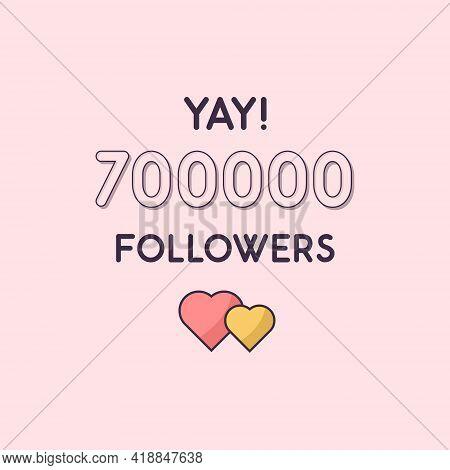 Yay 700000 Followers Celebration, Greeting Card For 700k Social Followers.