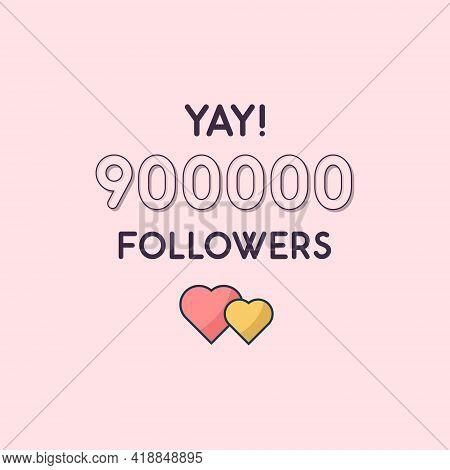 Yay 900000 Followers Celebration, Greeting Card For 900k Social Followers.