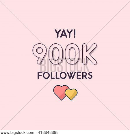 Yay 900k Followers Celebration, Greeting Card For 900000 Social Followers.