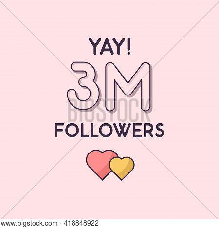 Yay 3m Followers Celebration, Greeting Card For 3000000 Social Followers.