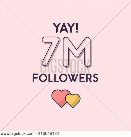 Yay 7m Followers Celebration, Greeting Card For 7000000 Social Followers.