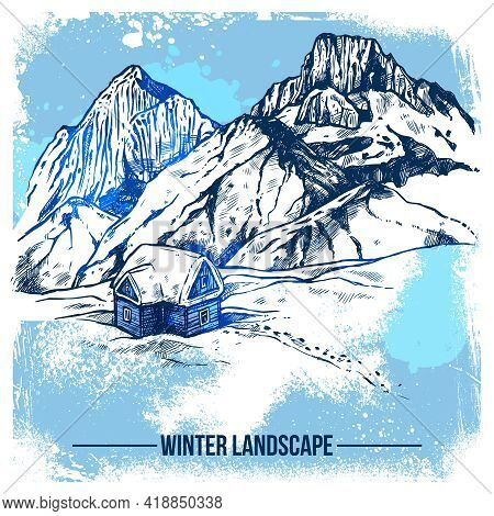 Sketch Of Winter Landscape With Remote House On Snow Wilderness And Mountains Background Vector Illu