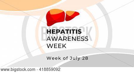 Hepatitis Awareness Week. Vector Banner For Social Media, Card, Poster. Illustration With Text Hepat