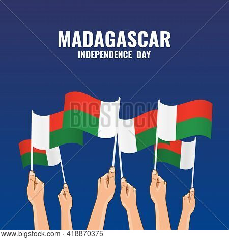 Vector Illustration Of Madagascar Independence Day. Hands Hold The Flags Of The Country