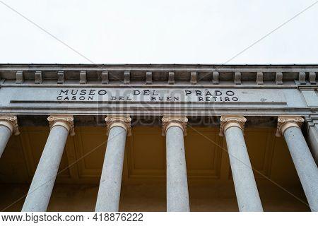 Madrid, Spain - April 24, 2021: The Cason Del Buen Retiro, It Is An Annex Of The Museo Del Prado Com