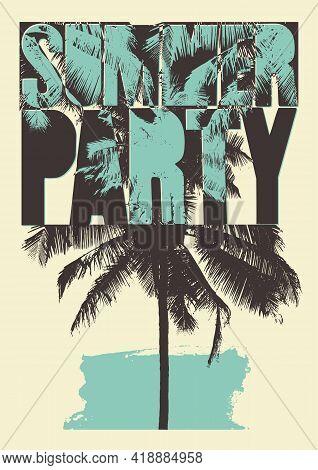 Summer Party Typographic Grunge Vintage Poster Design. Retro Vector Illustration.