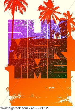 Summer Time Typographic Grunge Vintage Poster Design With Palm Trees. Retro Vector Illustration.
