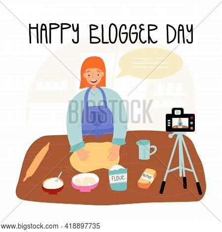Happy Blogger Day Greeting Card Design. Woman Food Blogger Records Vlog Video About Cake Or Pie Baki