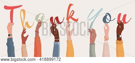 Raised Arms Of A Group Of Diverse Multi-ethnic People Holding The Letters Forming The Word Thank You