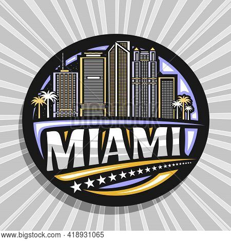 Vector Logo For Miami, Black Decorative Tag With Outline Illustration Of Illuminated Miami City Scap