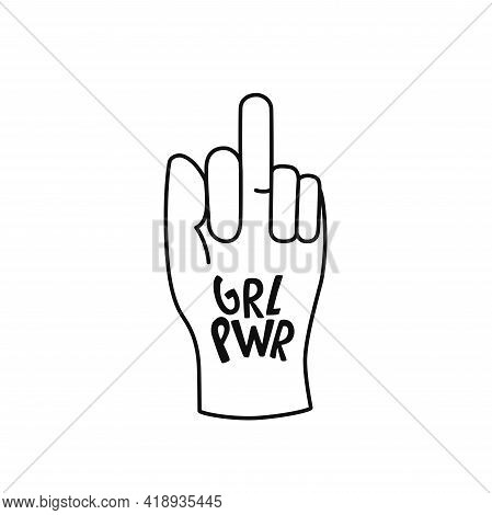 Feminist And Grl Pwr Vector Sticker. Handwritten Phrase With Women Hand. Lettering Quotes, Type, Fon