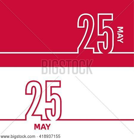 May 25. Set Of Vector Template Banners For Calendar, Event Date.