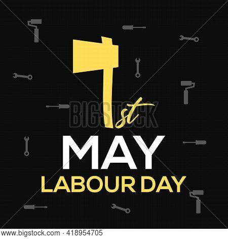 Vector Illustration Of International Labour Day With Stylish Text Background. May 01. Axe Sign As Fi