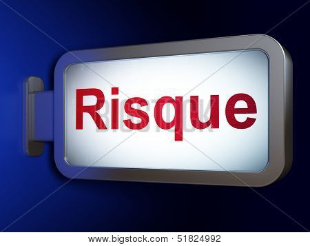 Business concept: Risque(french) on billboard background