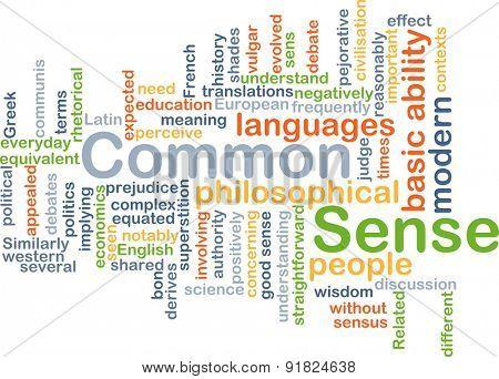 Background concept wordcloud illustration of common sense