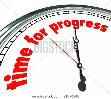 Time for Progress words on a clock to illustrate forward movement, momentum or innovation