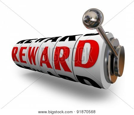 Reward word on slot machine dials or wheels to illustrate an incentive, prize, jackpot or winnings in a game or casino poster