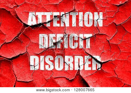 Grunge cracked Attention deficit disorder