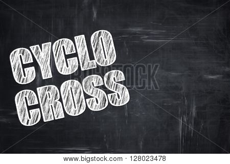 Chalkboard writing: cyclo cross sign background