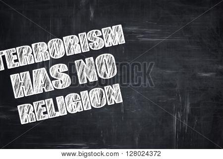 Chalkboard writing: terrorism has no religion