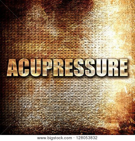 acupressure, written on vintage metal texture