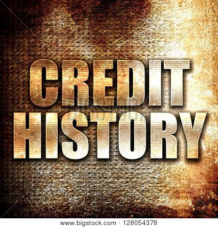 credit history, written on vintage metal texture